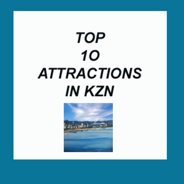 Top 10 Attractions in Kwa-zulu Natal